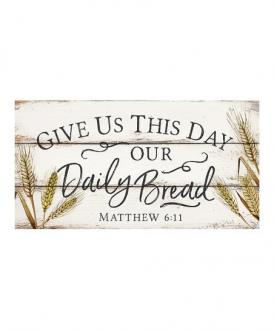WPB 0036 Veggdekor - Give Us This Day Our Daily Bread (25 x 14 xm)